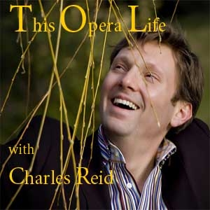 This Opera Life with Charles Reid by Charles Reid