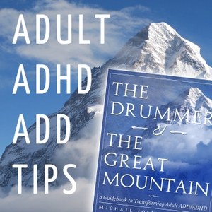 Adult ADHD ADD Tips and Support by Adult ADHD ADD Tips and Support