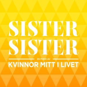 SisterSister - En podd av kvinnor mitt livet by SisterSister