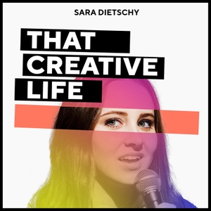 That Creative Life by Sara Dietschy