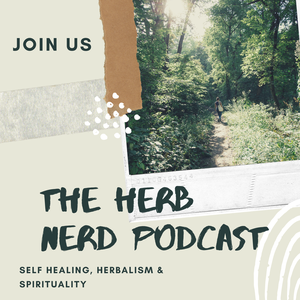 The Herb Nerd Podcast by Monica Tomasi
