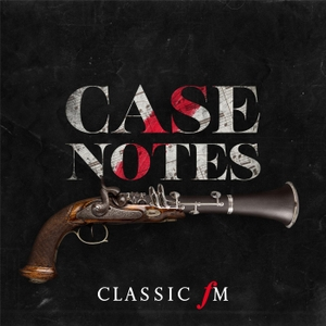 Case Notes by Classic FM
