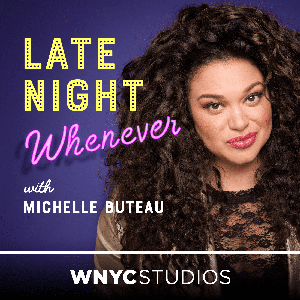 Late Night Whenever by WNYC Studios