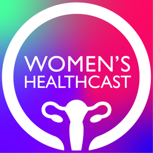 Women's Healthcast by UW-Madison Department of Ob-Gyn