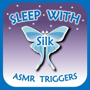 Sleep with Silk: ASMR Triggers