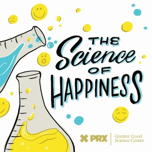 The Science of Happiness by PRX and Greater Good Science Center