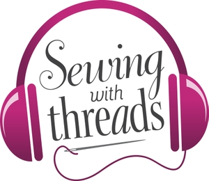 "Threads Magazine Podcast: ""Sewing With Threads"" by Threads magazine"