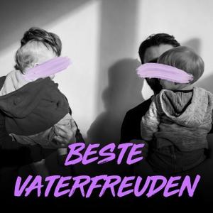 Beste Vaterfreuden by Max & Jakob