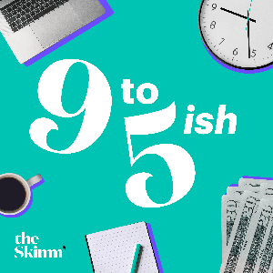 9 to 5ish with theSkimm by theSkimm