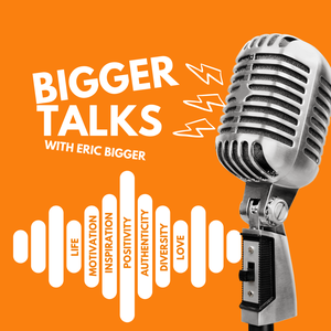 Bigger Talks by Eric Bigger