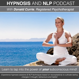 Hypnosis and NLP with Donald Currie, Registered Psychotherapist by Donald Currie