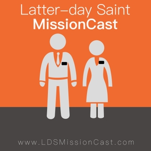 Latter-day Saint MissionCast by Nick Galieti