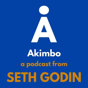 Akimbo: A Podcast from Seth Godin by Seth Godin