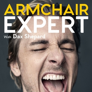 Armchair Expert with Dax Shepard by Armchair Umbrella