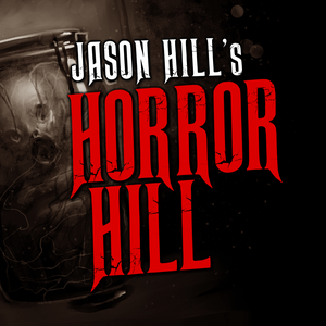 Horror Hill: A Horror Anthology and Scary Stories Series Podcast by Chilling Entertainment, LLC