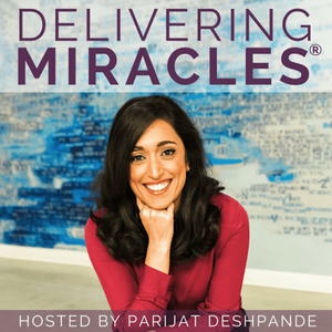 Delivering Miracles® by Parijat Deshpande is a high risk pregnancy expert who provides support for