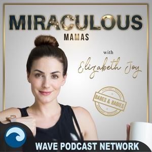 Miraculous Mamas by Wave Podcast Network