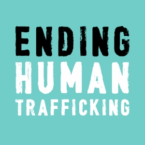Ending Human Trafficking Podcast by Sandra Morgan & Dave Stachowiak