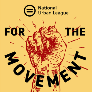 For The Movement by National Urban League