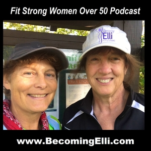 Fit Strong Women Over 50 by Becoming Elli with Chris Brown and Jill McCauslin