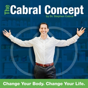 The Cabral Concept by Stephen Cabral, ND talks about the hidden, underlying root causes of getting to the bottom of your health, wellness, weight loss, anti-aging, fitness & nutrition problems!