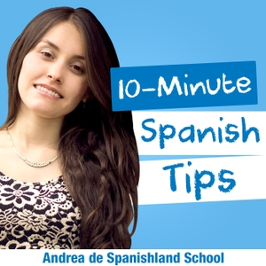 Spanishland School Podcast: Learn Spanish Tips That Improve Your Fluency in 10 Minutes or Less by Spanishland School | YouTube - Podcast - Blog