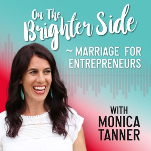 On the Brighter Side ~ Marriage for Entrepreneurs by On the Brighter Side, Monica Tanner