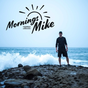 Mornings With Mike For Daily Motivation by Mike Goncalves