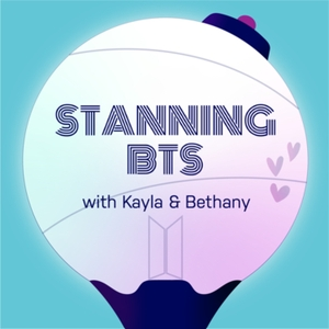 Stanning BTS 스탠닝 방탄소년단 by Kayla and Bethany