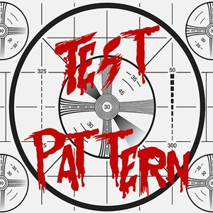 Test Pattern: A Horror Movie Podcast by The Monster Kid Podcast Community