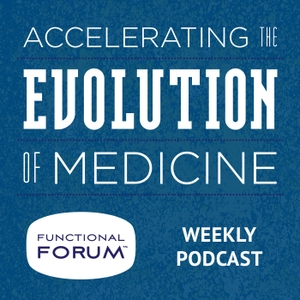 Evolution of Medicine Podcast by Functional Forum