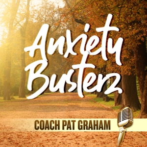 Anxiety Busterz by Patrick Graham: Managing  Stress, Anxiety and Depression