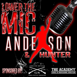 Lower The Mic by Ken Anderson and Hunter