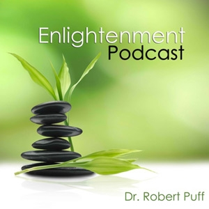 Enlightenment Podcast by Dr. Robert Puff