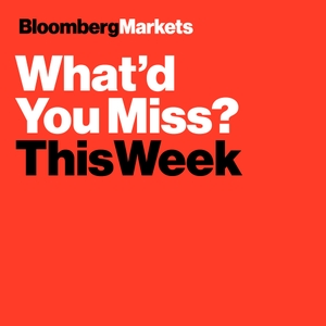 What'd You Miss This Week by Bloomberg TV