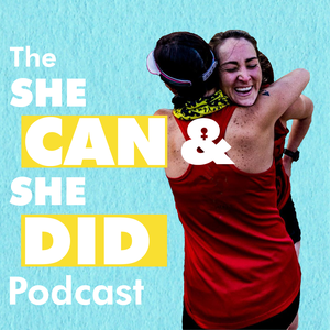 She Can & She Did Podcast by Kelly Roberts