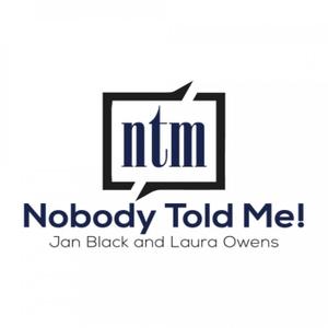 Nobody Told Me! by Jan Black & Laura Owens