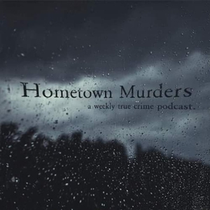 Hometown Murders Podcast by Andrew Knight