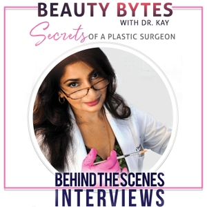Beauty Bytes with Dr. Kay: Secrets of a Plastic Surgeon™ by Kay Durairaj, MD, FACS @beautybydrkay