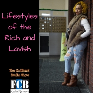 Lifestyles of the Rich and Lavish by FCB Radio Network