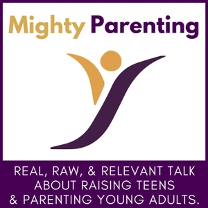 Mighty Parenting | Raising Teens | Parenting Young Adults by Sandy Fowler