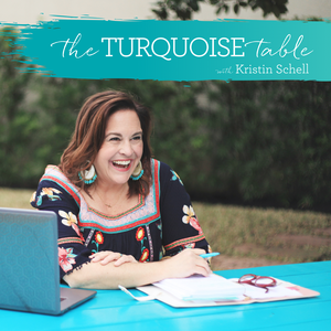 The Turquoise Table Podcast with Kristin Schell by Kristin Schell