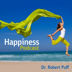 Happiness Podcast by Dr. Robert Puff
