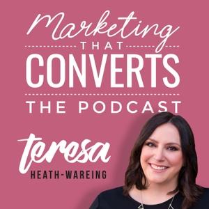 Marketing That Converts by Teresa Heath-Wareing