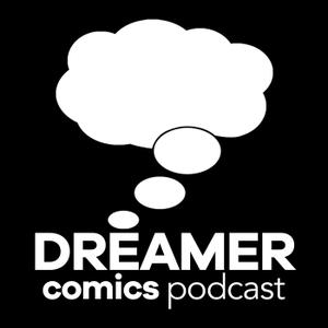 Dreamer Comics Podcast by Omar Spahi