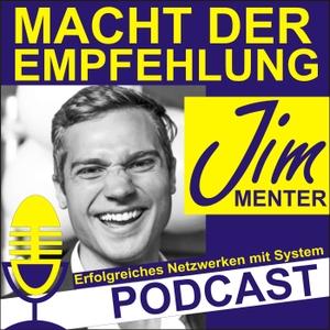 Macht der Empfehlung mit Jim Menter by Der Podcast für mehr Lebensqualität von Jim Menter. Inspiriert durch erfo