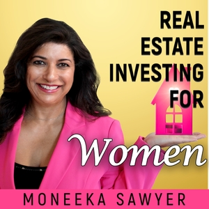 Real Estate Investing For Women by Moneeka Sawyer