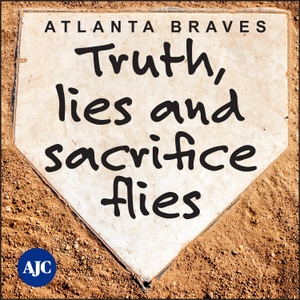 Truth, Lies and Sacrifice Flies – Atlanta Braves by The Atlanta Journal-Constitution