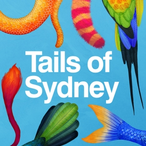 Tails of Sydney by City of Sydney