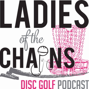Ladies of the Chains Podcast by Rebecca Kephart